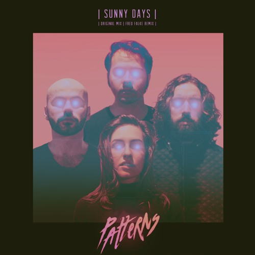 Patterns - Sunny Days (Fred Falke Remix) [Out Now]
