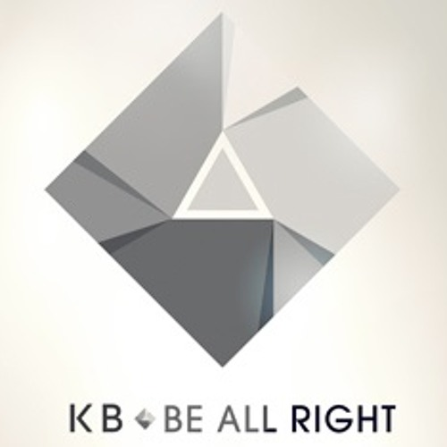 "KB - ""Be All Right"""