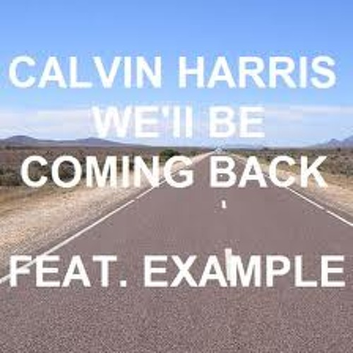 HD Calvin Harris-We'll Be Coming Back (M0U53_TRVP Club Mix)