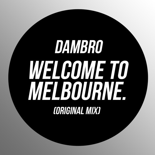 Dambro - Welcome to Melbourne (Original Mix) [Phethouse Records] OUT NOW!