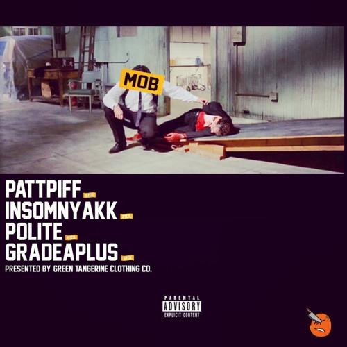 PaTTxPiFF - #Mob Ft Insomnyakk x Polite x GradeAplus Prod. Madlib