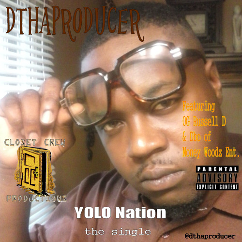 DthaProducer-YOLO Nation(feat. OG Russell D & Dbo of money woodz entertainment)