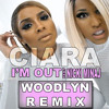 @Ciara - Im Out ft. @NickiMinaj (WOODLYN REMIX) [Clean]