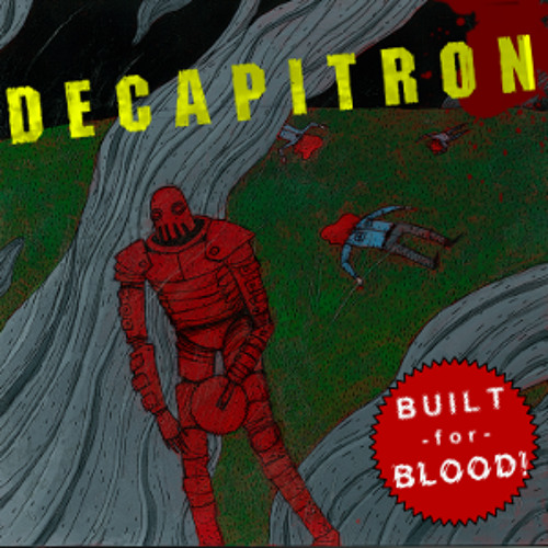 Decapitron - Built for Blood (2009)