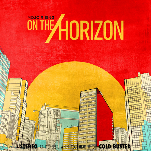 "Mojo Rising - Watcha Doin (From forthcoming album ""On The Horizon"" - Busted 81)"