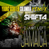 I Just Left Jamaica Shifta Feat. Fresh- Young Scooter Colombia Remix