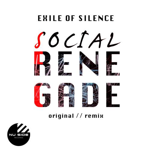 "Exile Of Silence  ""SOCIAL RENEGADE"" (Original Mix)"