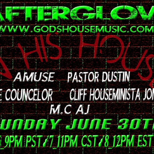 Afterglow - In His House - Pastor Dustin (Activate your Christianity) 6 30 13