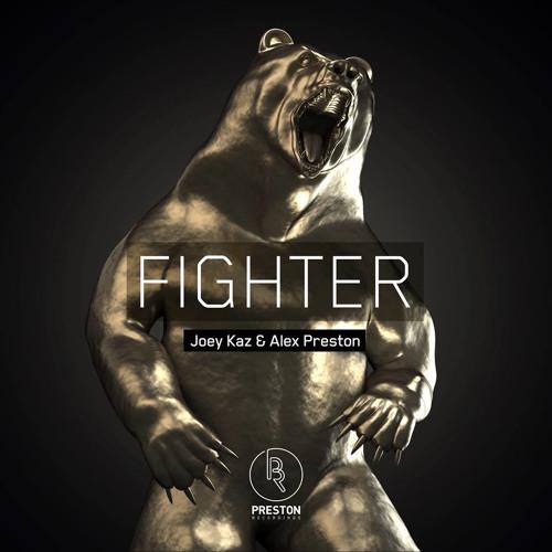 Joey Kaz and Alex Preston - FIGHTER!