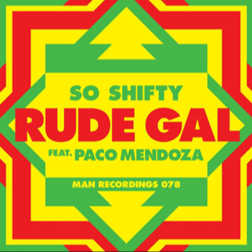 So Shifty - Rude Gal (Chief Boima Remix ft. Paco Mendoza and Isa GT)