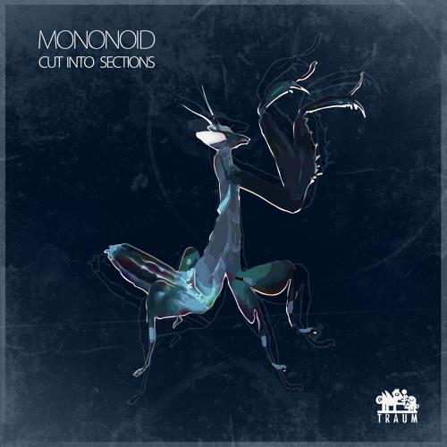 Mononoid - Antlion (Original Mix) // TRAUMV165