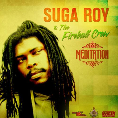 Suga Roy & The Fireball Crew - MEDITATION (ALBUM SNIPPETS)
