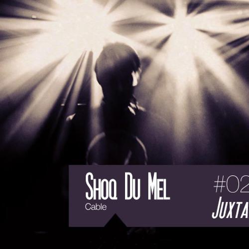 Juxtape 027 - Shoq Du Mel
