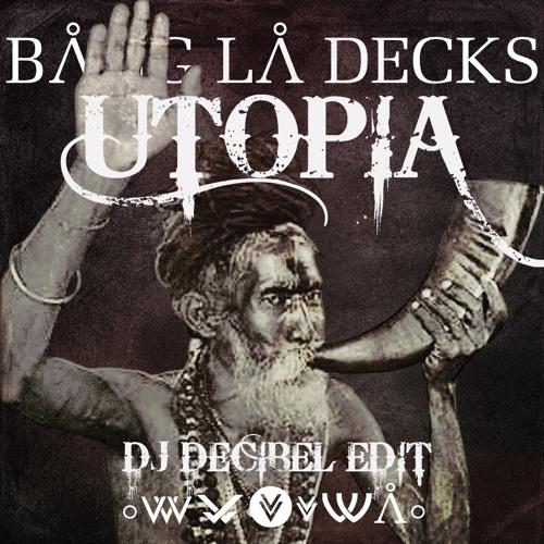 bang la decks utopia dj decibel edit by dj decibel 39 b 39 free listening on soundcloud. Black Bedroom Furniture Sets. Home Design Ideas