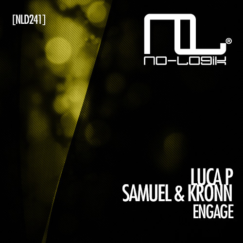 LucaP, Samuel & Kronn - Engage (original Mix) Demo Low Quality [ NO-LOGIK RECORDS]