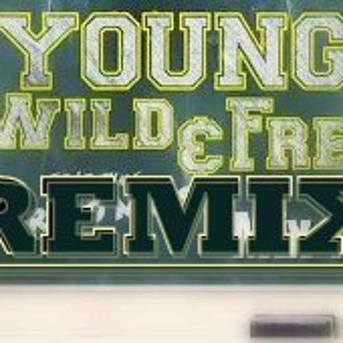 AnthonyJ Ft. Cooley - Young Wild And Free (Remix) (2014)