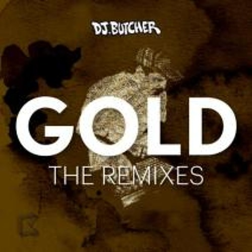 DJ Butcher - Gold (Zanetic Remix) OUT NOW ON KLUB KIDS
