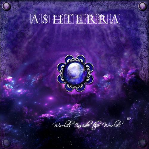 Ashterra - Worlds Inside the Worlds EP