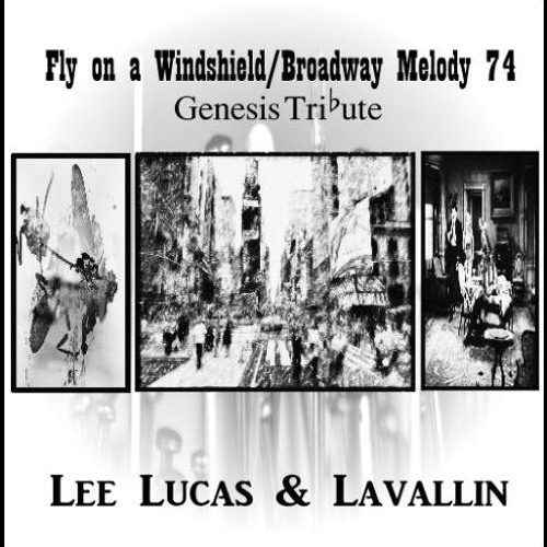 Lee Lucas & Lavallin - Fly on a Windshield - Broadway Melody 74 (Genesis Tribute)