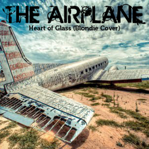 The Airplane - Heart Of Glass (Blondie Cover) Feat Penny & Jérémy Savry