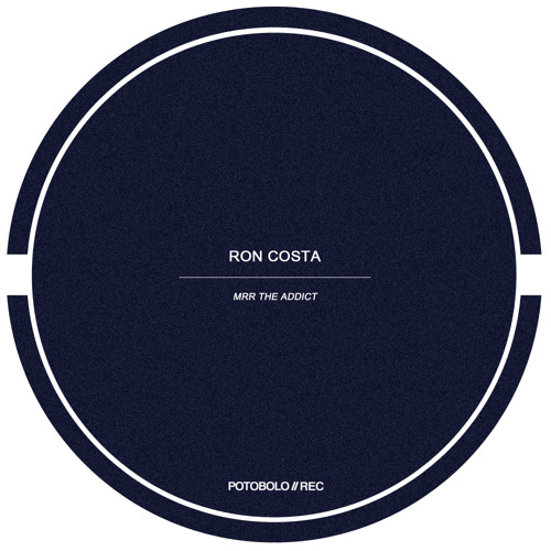 Ron Costa - Mrr The Addict (Original Mix) [Potobolo Records]