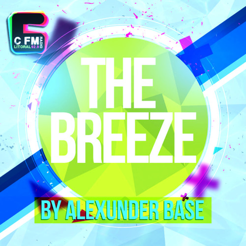 THE BREEZE By AlexUnder Base @ C FM #15 [Soundcloud]