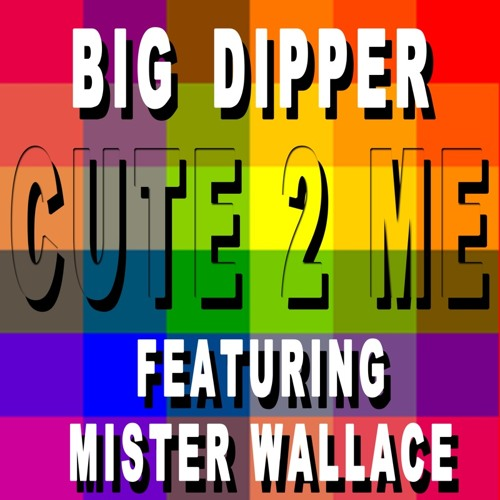 Cute2Me feat. Mister Wallace [Prod. Mike Malarkey and Dan Foley]