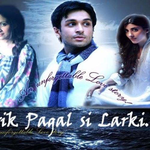 HUM TV - OST - Ek pagal Si Larki Singer  Dua Malik
