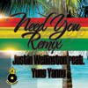 Need You (Tuff Tumas Remix)JUSTIN WELLINGTON feat YUNG YANNY