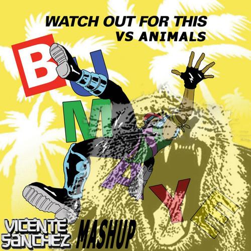 Major Lazer Vs. Martin Garrix - Watch Out For Animals (Bumaye) (Vicente Sanchez Mashup) FREE DW!!!