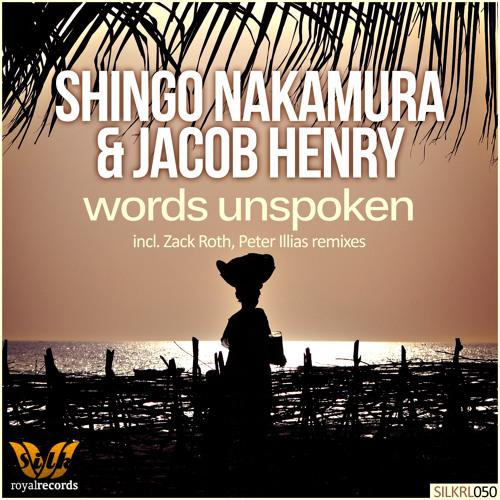 Shingo Nakamura & Jacob Henry - Words Unspoken (Original Mix) [Silk Royal]