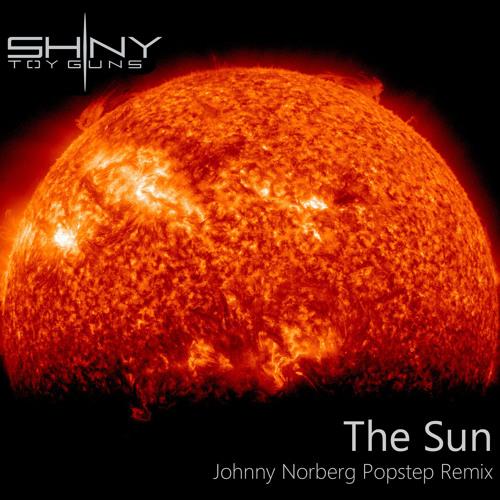 Shiny Toy Guns - The Sun ( Johnny Norberg Popstep Remix )