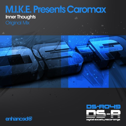 M.I.K.E. Presents Caromax - Inner Thoughts (Original Mix)
