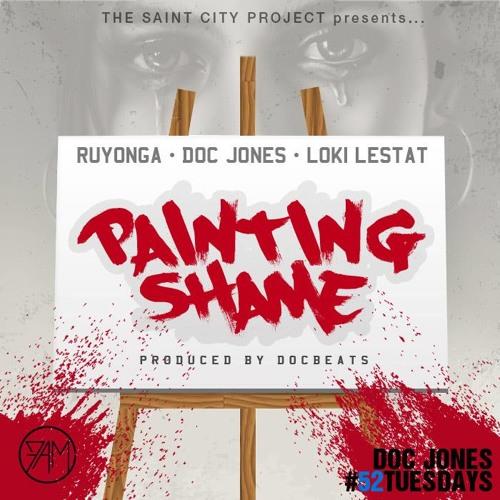 Doc Jones - Painting Shame Ft Ruyonga And Loki Lestat @DocJonesMusic_ @RuyongaMusic