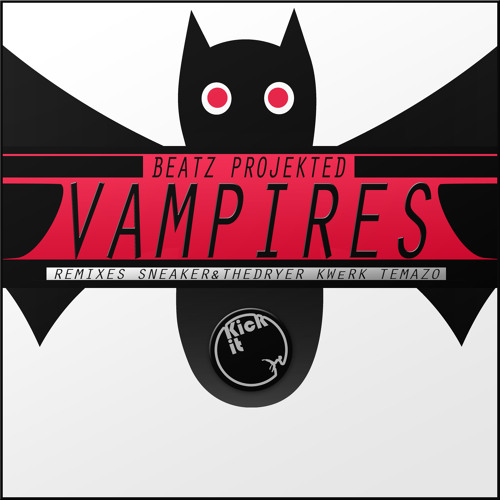 OUT NOW!! - Beatz Projekted - Vampires - Sneaker & The Dryer Remix