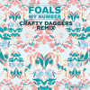 Foals - My Number (Crafty Daggers Remix)