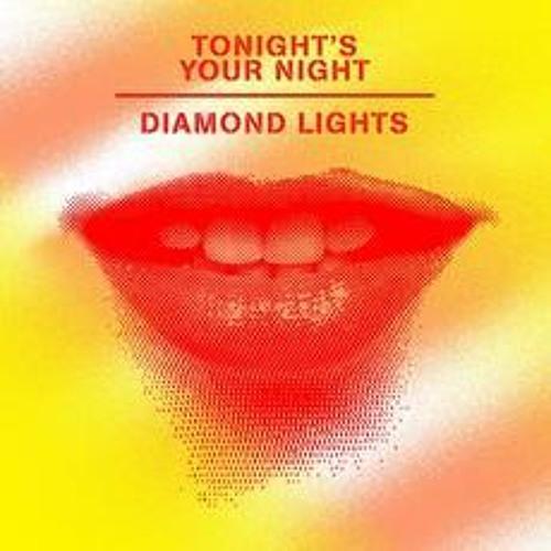 Tonight's Your Night by Diamond Lights (Phonatics Remix)