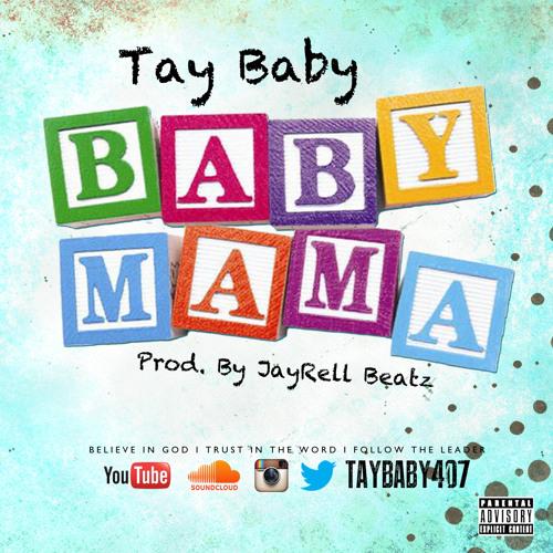 Tay Baby - Babymama [Prod. By JayRell Beatz]
