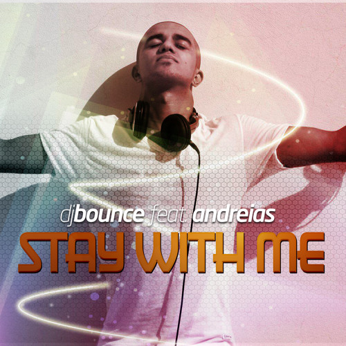 Dj Bounce Ft. Andreias - Stay with me