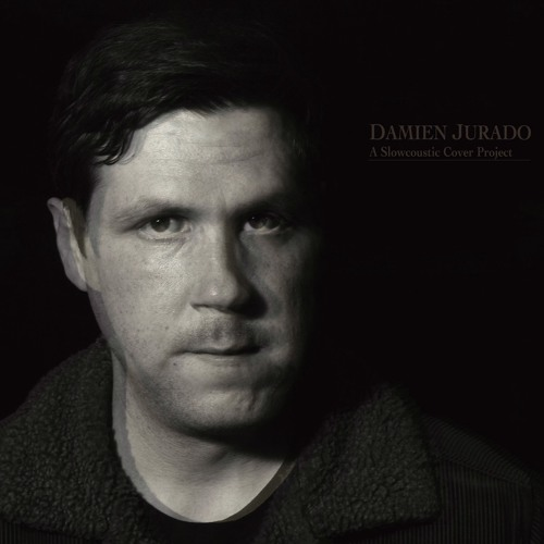 Damien Jurado: A Slowcoustic Cover Project
