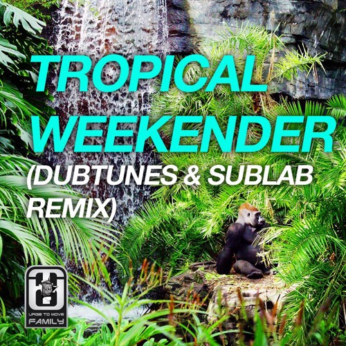 Dubtunes & Sublab - Tropical Weekender