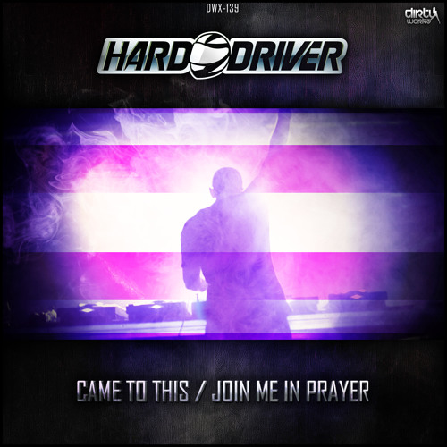 Hard Driver - Came To This (Official HQ Preview)