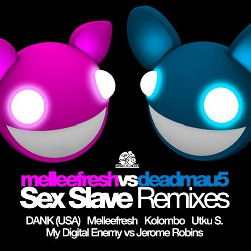 PD5143 : Melleefresh vs deadmau5 - Sex Slave (The Remixes) (My Digital Enemy vs Jerome Robins Remix)