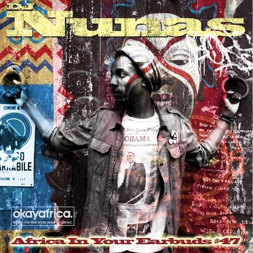 AFRICA IN YOUR EARBUDS #47: DJ NUNAS