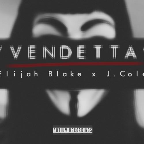 Vendetta - Elijah Blake x J.Cole