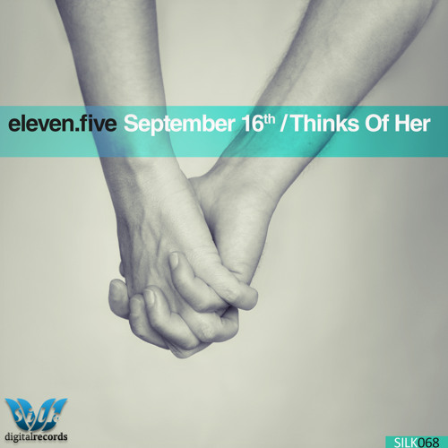 eleven.five - Thinks Of Her [Silk Digital]