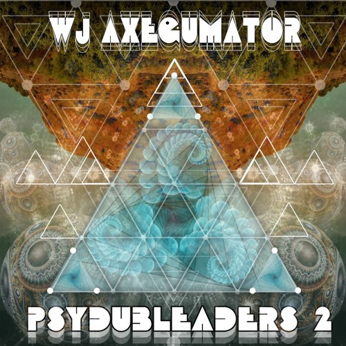 wj Axegumator - PsyDubLeaders -2