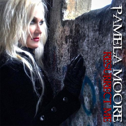 "Pamela Moore ""Resurrect Me"" from the CD ""Resurrect Me"""