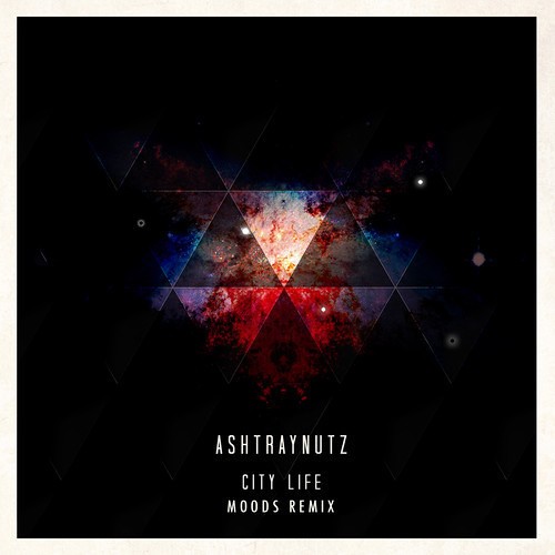 Ashtraynutz - City Life (Moods Remix)