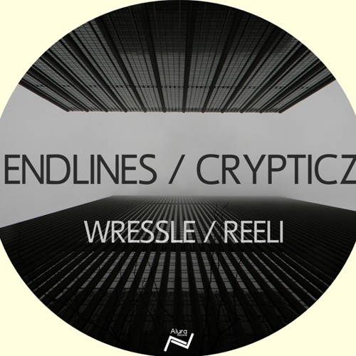 Endlines / Crypticz - Wressle / Reeli (Preview) [Out Now]